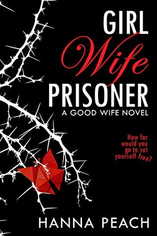 Girl Wife Prisoner (A Good Wife Book 1)