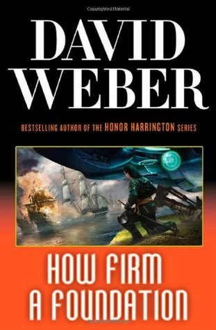 Book Review: David Weber's How Firm a Foundation