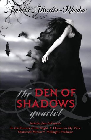 The Den of Shadows Quartet (Den of Shadows #1-4)  by Amelia Atwater-Rhodes  />