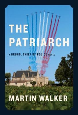 The Patriarch (Bruno, Chief of Police #8) -  Martin Walker