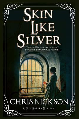Skin Like Silver: A Tom Harper Victorian Police Procedural