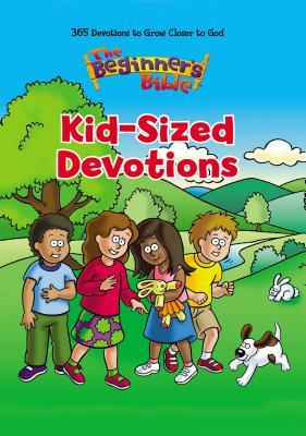 The Beginner's Bible: Kid-Sized Devotions