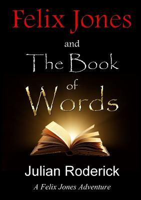 Felix Jones and the Book of Words
