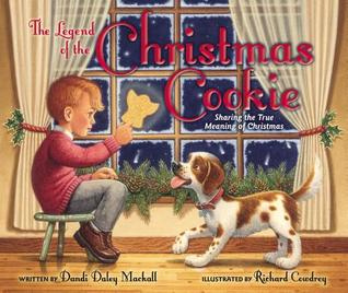 The Legend of the Christmas Cookie: Sharing the True Meaning of Christmas