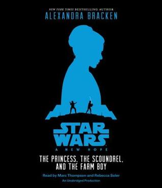A New Hope: The Princess, the Scoundrel, and the Farm Boy (Star Wars Illustrated Novels #1)