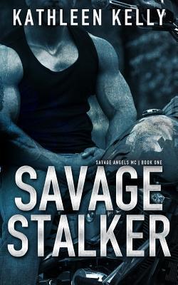 Savage Stalker by Kathleen   Kelly