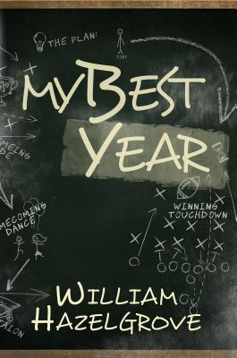 My Best Year by William Hazelgrove
