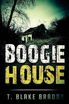 Boogie House by MR T Blake Braddy