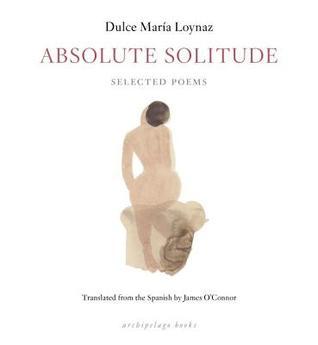 Absolute Solitude by Dulce María Loynaz
