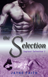 The Selection (Sapient Salvation Series, #1)