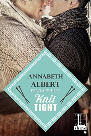 Knit Tight (Portland Heat, #4)