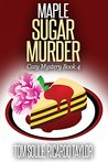 Maple Sugar Murder: Cozy Mystery Book 4 (Kim's Cozy Mystery series)