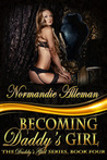 Becoming Daddy's Girl by Normandie Alleman
