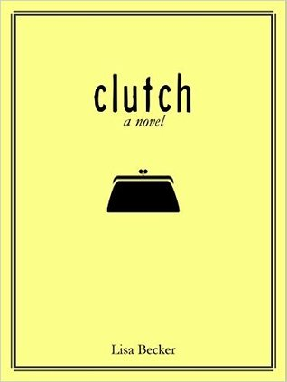 Clutch: A Novel