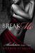 Break Me (Absolution, #2) by Sophia Scarlet