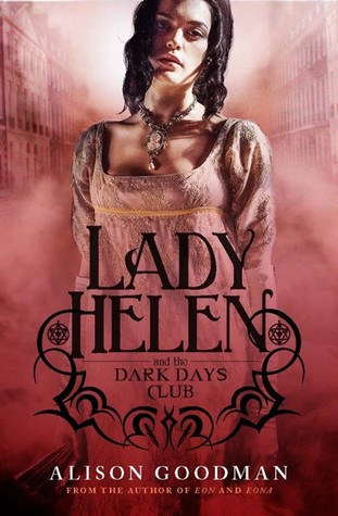 Lady Helen and the Dark Days Club by Alison Goodman