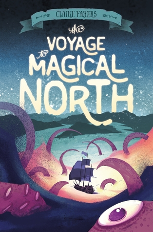 the voyage to magical north by claire fayers