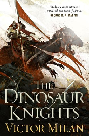 The Dinosaur Knights (The Dinosaur Lords, #2)