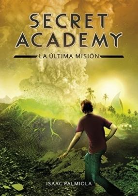 La última misión (Secret Academy, #5)