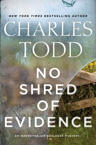 Book Review: Charles Todd's No Shred of Evidence