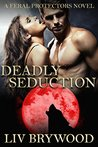 Deadly Seduction: BBW Werewolf Romance (Feral Protectors Book 3)