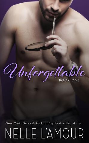 Unforgettable Book One (A Hollywood Love Story, #1) by Nelle L'Amour