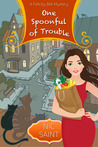 One Spoonful of Trouble (The Mysteries of Bell & Whitehouse, #1)