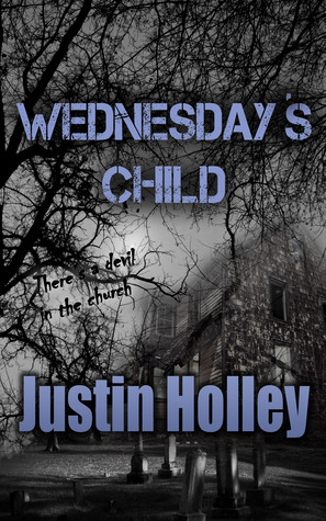Wednesday's Child by Justin Holley