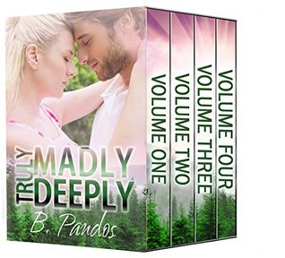 Truly Madly Deeply: Volumes 1-4
