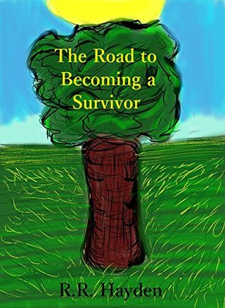 The Road to Becoming a Survivor