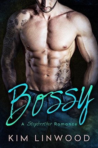 Bossy A Stepbrother Romance (With bonus novel Rebel!) by Kim Linwood