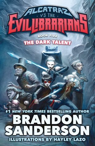 The Dark Talent: Alcatraz vs. the Evil Librarians (Alcatraz, #5)
