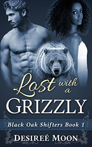 Lost with a Grizzly (Black Oak Shifters (BWWM Menage Romance) Book 1)