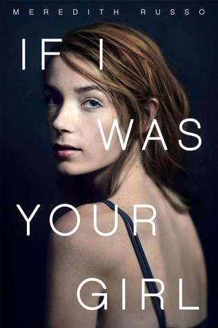 3 Reasons To Read… If I Was Your Girl by Meredith Russo