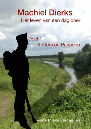 Machiel Dierks; het leven van een dagloner by Anne-Mieke Vermeulen