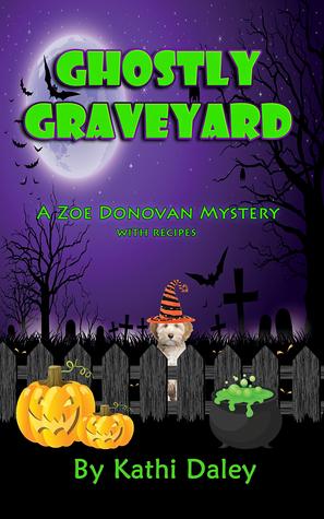 Ghostly Graveyard (Zoe Donovan Cozy Mystery Book 17)