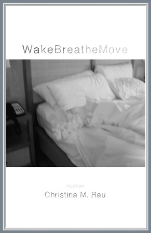 WakeBreatheMove by Christina M. Rau