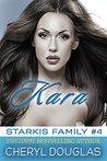 Kara (Starkis Family #4)