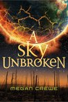 A Sky Unbroken (Earth & Sky, #3)