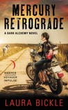 Mercury Retrograde (Dark Alchemy, #2)