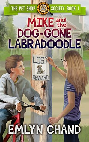 The Pet Shop Society: Mike and the Dog-Gone Labradoodle (Mystery/Detective Story for Kids 7-11)