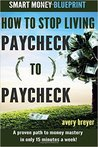 How to Stop Living Paycheck to Paycheck: A proven path to financial fitness in only 15 minutes a week! (Smart Money Blueprint)