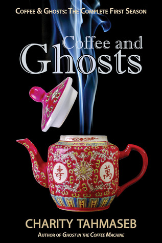 Coffee and Ghosts by Charity Tahmaseb