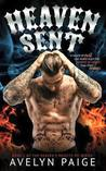 Heaven Sent (Heaven's Rejects MC, #1)