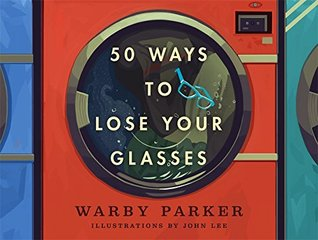 50 Ways to Lose Your Glasses
