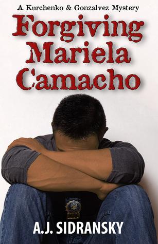 Forgiving Mariela Camacho by A.J. Sidransky