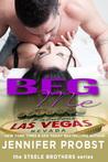 Beg Me (Steele Brothers, #4)