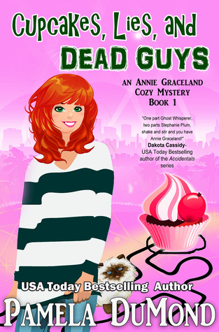 Cupcakes, Lies, and Dead Guys (Annie Graceland Mystery, #1) - Pamela Dumond