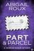 Part & Parcel (Sidewinder, #3) by Abigail Roux