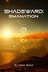Emanation (Shadeward Saga, #1)